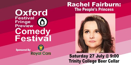 Rachel Fairburn: The People's Princess at the Oxford Comedy Festival