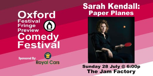 Sarah Kendall: Paper Planes at the Oxford Comedy Festival