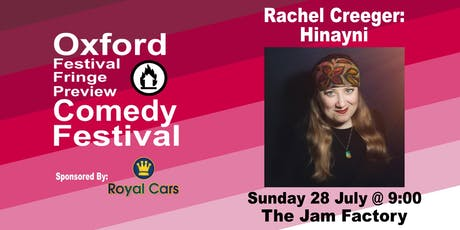 Rachel Creeger: Hinayni! at the Oxford Comedy Festival tickets