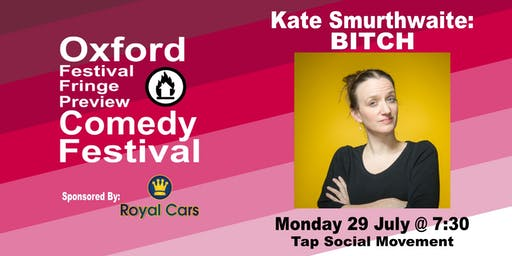 Kate Smurthwaite: BITCH at the Oxford Festival Fringe Preview Comedy Festival