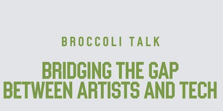Broccoli Talk: Bridging Gap Between Artists & Tech tickets