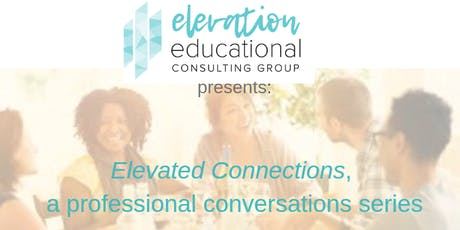 Elevated Connections: Professional Development Conversations tickets