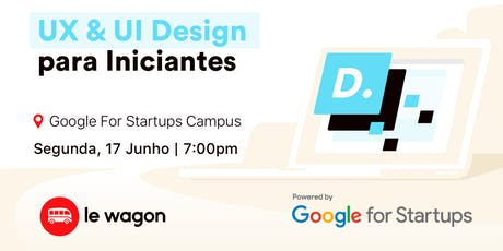 UI, UX & Design para não Designers | Powered by Google for Startups Campus tickets