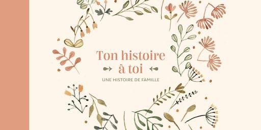 Lancement Ton histoire à toi - Une histoire de famille