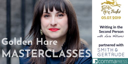 GOLDEN HARE MASTERCLASSES: Writing in the Second Person with Lara Williams