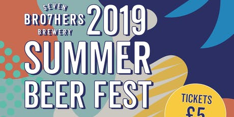 Seven Bro7hers Brewery Summer Beer Festival 2019 tickets