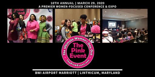 10th Annual, The Pink Event®: Ultimate Women's Day Out