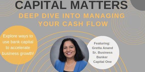 Capital Matters: Deep Dive Into Managing Your Cash Flow