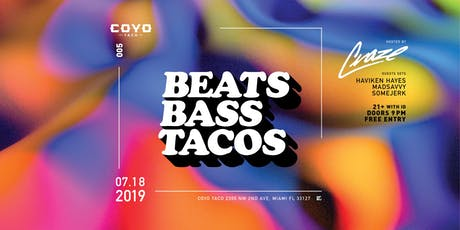 Beats, Bass & Tacos #005 @ Coyo tickets