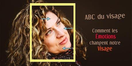 L'ABC du visage: Comment les émotions changent notre visage tickets