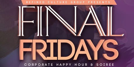 "FINAL FRIDAYS ""Corporate Happy Hour & Soiree"" tickets"