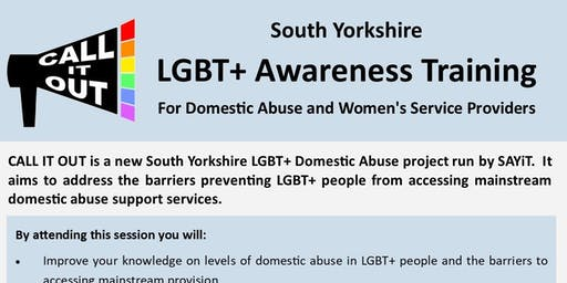 Call It Out: South Yorkshire LGBT+ Awareness Training for Domestic Abuse and Women's Service Providers [EXTRA DATE - LIMITED PLACES]