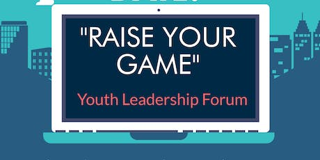 Raise Your Game : Youth Leadership Forum  tickets