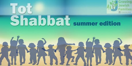 Tot Shabbat: Summer Edition tickets