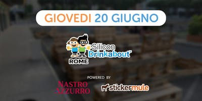 #27 Silicon Drinkabout Rome - 20 Giugno - HOPE