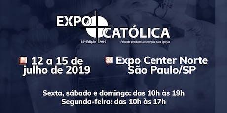 ExpoCatólica 2019 - Encontros que geram negócios, que geram evangelização ingressos