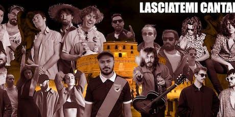 Lasciatemi Cantare ● dopo Clavdio & Mox biglietti