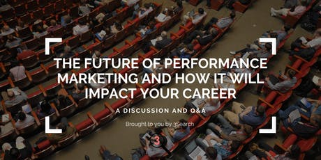 The Future of Performance Marketing: a discussion and Q&A tickets