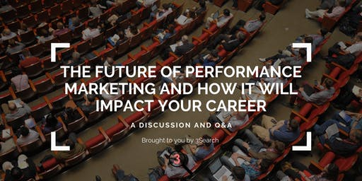 The Future of Performance Marketing: a discussion and Q&A