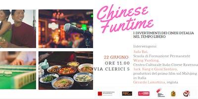 CHINESE FUNTIME | I divertimenti dei cinesi d'Italia nel tempo libero