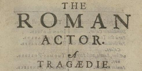 Massinger's THE ROMAN ACTOR - Malone Society conference 2019