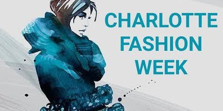Charlotte Fashion Week / Wednesday Evening / Public Kick Off / Complimentary Event tickets