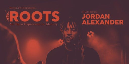 Roots: An Open Expression in Identity feat Jordan Alexander