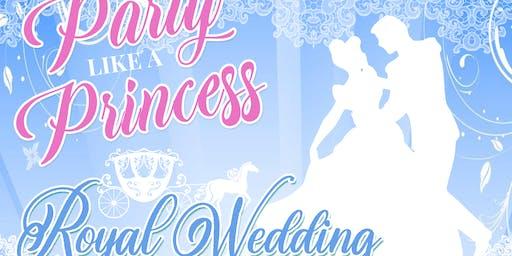Party Like A Princess: Royal Wedding
