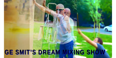 Ge Smit's Dream Mixing Show tickets