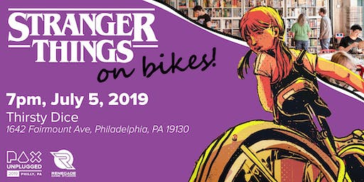 PAX Unplugged presents Stranger Things On Bikes