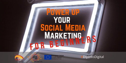Power Up Your Social Media for Business - For Beginners - Bournemouth - Dorset Growth Hub