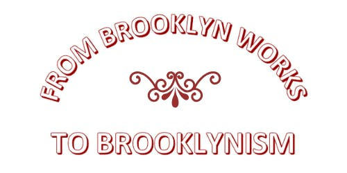 From Brooklyn Works to Brooklynism: The Symposium