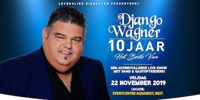 Levenslied Eindhoven: 10 Jarig Jubileum Django Wagner