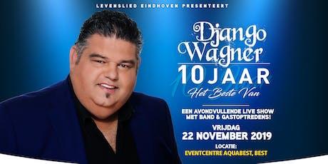 Levenslied Eindhoven: 10 Jarig Jubileum Django Wagner tickets