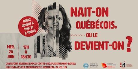 Nait-on québécois ou le devient-on ? billets