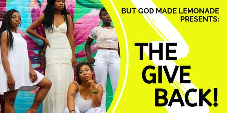 But God Made Lemonade Presents: The Give Back! Donation Drive tickets