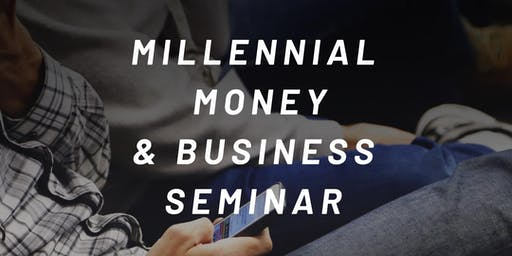 Millennial Money & Business Seminar
