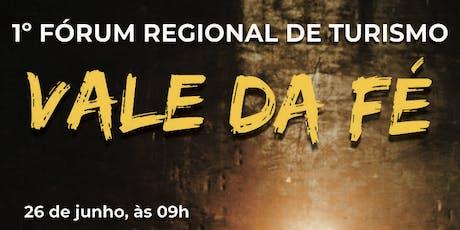1º FÓRUM REGIONAL DE TURISMO VALE DA FÉ  ingressos