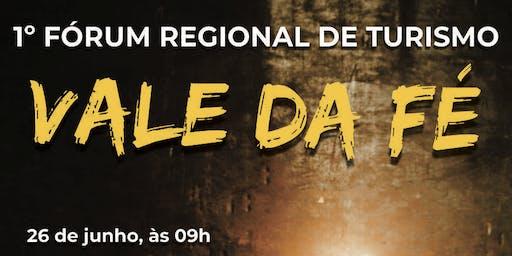 1º FÓRUM REGIONAL DE TURISMO VALE DA FÉ