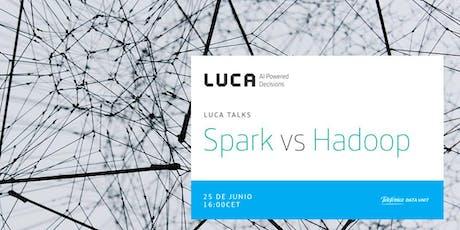 LUCA Talk: Spark vs Hadoop entradas