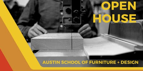 OPEN HOUSE - Austin School of Furniture & Design tickets