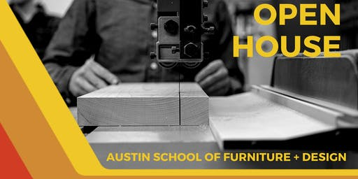 OPEN HOUSE - Austin School of Furniture & Design
