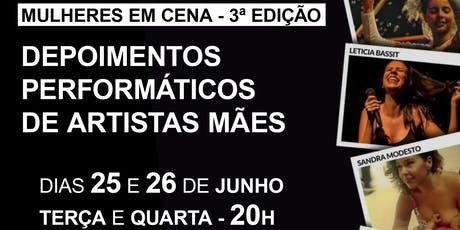 MULHERES EM CENA - 3ª edição DEPOIMENTOS PERFORMÁTICOS DE ARTISTAS MÃES ingressos