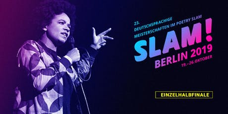 Einzelhalbfinale 3 / SLAM 2019 – Die deutschsprachigen Meisterschaften im Poetry Slam Tickets