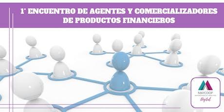 1° Encuentro de Agentes y Comercializadores de Productos Financieros entradas