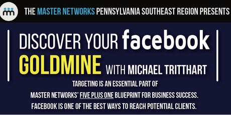 Discover Your Facebook Goldmine with Michael Tritthart! tickets