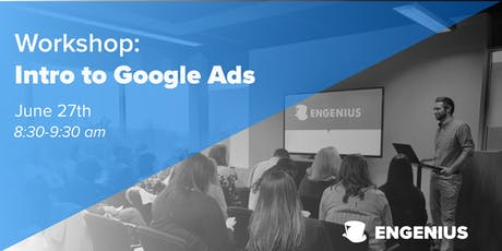Engenius Workshop: Intro to Google Ads tickets