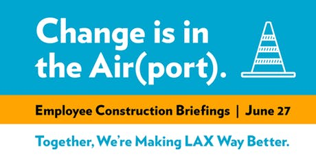 Employee Briefing on LAX Modernization and Construction Program tickets