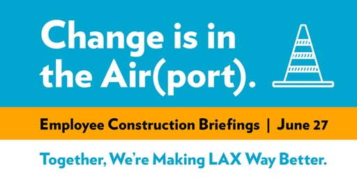 Employee Briefing on LAX Modernization and Construction Program