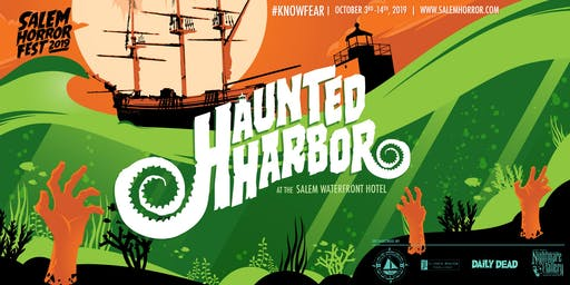 Haunted Harbor at Salem Horror Fest - Saturday, October 12 - Monday, October 14